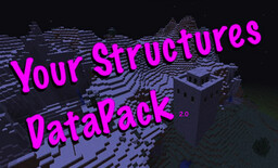 Your Structures DataPack 2.0 Minecraft Data Pack