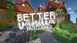 BetterVanillaBuilding V2.45 Minecraft Texture Pack