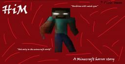 HiM - A Horror minecraft story Minecraft Blog