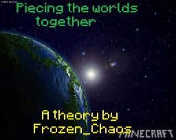 Piecing the worlds together, one block at a time (Theory) Minecraft