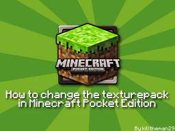 How to Change the Texturepack in Minecraft Pocket Edition [iOS/Andriod] Minecraft Blog Post