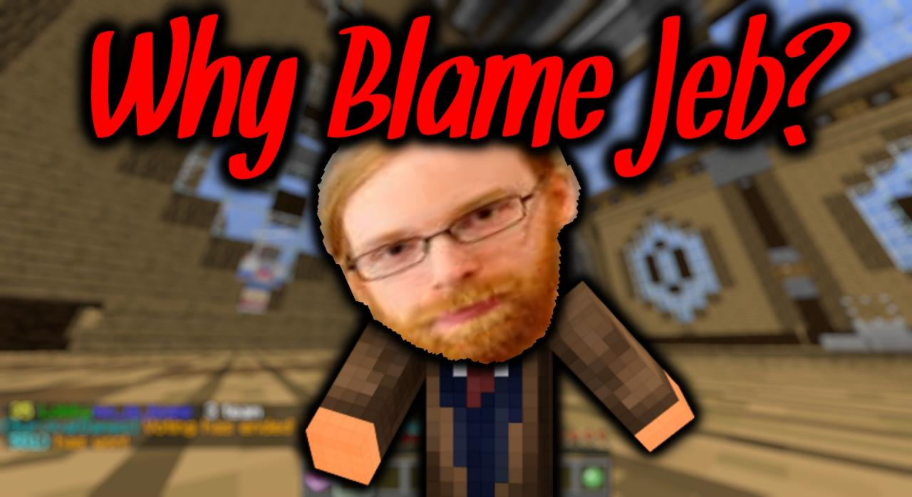 Why Blame Jeb Popreel D Minecraft Blog