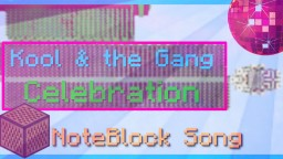 """Kool & the Gang """"Celebration"""" - Note Block Song Minecraft Map & Project"""