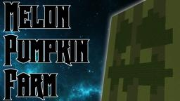 Melon Pumpkin Farm Minecraft Map & Project
