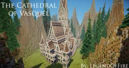 The Cathedral of Vasquel Minecraft Map & Project