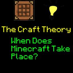 Craft Theory: When Does Minecraft Take Place? Minecraft Blog