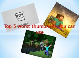 The Top Five Worst Thumbnails You Can Use