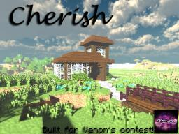 Cherish [Venom's Contest] [1.7.X] [Schemagic]