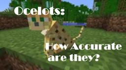 Ocelots: How Accurate Are They?