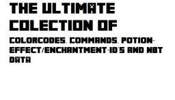 The ULTIMATE COLECTION OF Colorcodes, Commands, Potion-Effect/Enchantment-Id's and NBT DATA Minecraft Blog