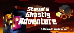 Steve's Ghastly Adventure [Updated: pages 4 & 5] [Finished]