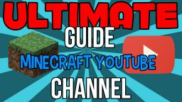 Ultimate Guide on How to Make Your Minecraft YouTube Channel Better Minecraft Blog