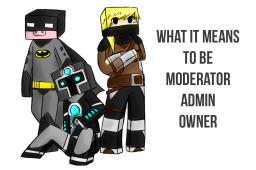 What it means to be Mod/Admin/Owner Minecraft Blog Post
