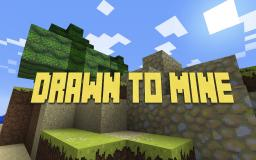 Drawn to Mine Minecraft