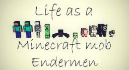 Life as a Minecraft Mob: EnderMen Minecraft Blog