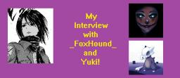 My {Double} Interview with _FoxHound_ and Yuki! Minecraft Blog Post