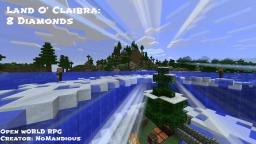 [RPG/ADV][Open-World] Land O' Claibra: 8 Diamonds of Redwood Curse Island by NoMandious Minecraft Map & Project