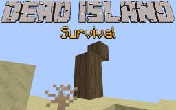 Dead Island Survival Map [8.0+] Minecraft Map & Project