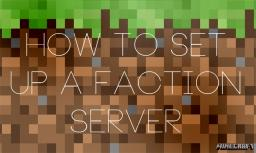 A MUST READ guide for ALL Faction Server Owners Minecraft Blog