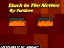 Stuck In The Nether (A Minecraft Story) Minecraft Blog Post