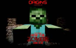 Origins - The Zombie [STORY] Minecraft Blog Post