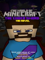 The World Of Minecraft: The Ender Sword [Novel!] Minecraft Blog Post