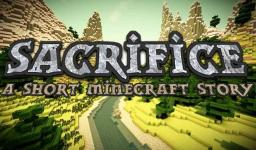 Sacrifice - A Short Minecraft Narrative Minecraft Blog Post