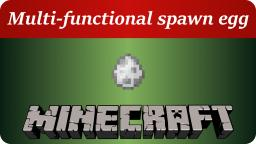Multi-functional spawn egg Minecraft Map & Project