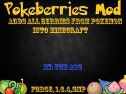 UCK's Pokeberries Mod v1.1a  {Forge, 1.6.4, SMP} Adds all berries from pokemon and their effects! Minecraft