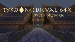[1.7.x / 1.6.x] Tyro ♦ Medieval 64x