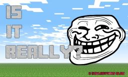 "What ""Trolling"" Really is Minecraft"