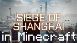 Siege of Shanghai (canceled) [More in the description] Minecraft Project