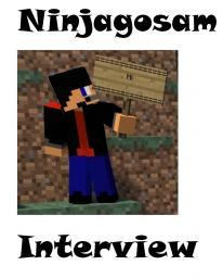 Interview with NINJAGOSAM! Minecraft Blog Post
