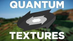 Quantum Textures (BETA) (MINOR UPDATE) Minecraft Texture Pack