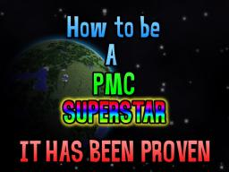 How to be a PMC Superstar - Tested, And it works! Minecraft
