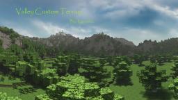Valley Custom Terrain (512x512) Minecraft