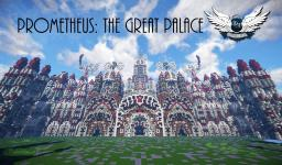 Prometheus- The Great Palace Minecraft Project