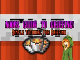 Griefing - A Noobs Guide! Minecraft Blog