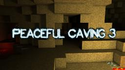 Peaceful Caving 3 [Forge] [1.6.4] [can anyone help me?]
