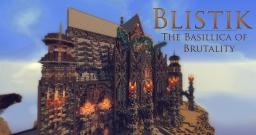 Blistik, The Basillica of Brutality |Creative-Node| Minecraft Project