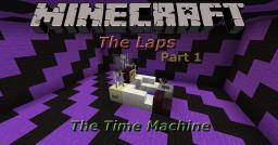 'The Laps' - Part 1 - The Time Machine (1.7) Minecraft Project