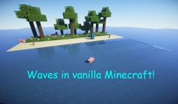 Waves in vanilla Minecraft Minecraft Project