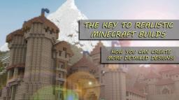 The Key To Realistic Builds! Minecraft Blog