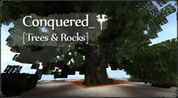 Conquered_ (Tree and Rocks BO2+Schematics for Terraformers) Minecraft