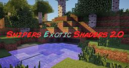 Snipers Exotic Shaders 2.0 [1.7.2] - [1.7.4] Minecraft Mod