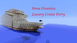 Stena Oceanica - Luxury Cruise Ferry [With Download] Minecraft Map & Project