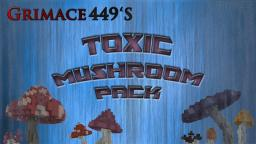 Grimace449's Toxic Mushroom Pack (300 YT subs special) Minecraft