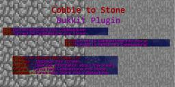 Cobble to Stone [V1.0] Bukkit Plugin