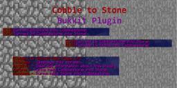 Cobble to Stone [V1.0] Bukkit Plugin Minecraft Mod