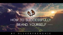 How To Successfully Brand Yourself Minecraft Blog Post